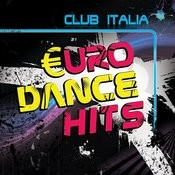 Club Italia - Euro Dance Hits Songs