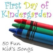 First Day Of Kindergarden: 50 Fun Kid's Songs Songs