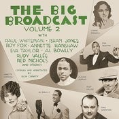 The Big Broadcast, Volume 2: Jazz And Popular Music Of The 1920s And 1930s Songs