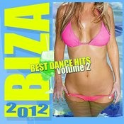 Ibiza Best Dance Hits 2012 Vol. 2 Songs