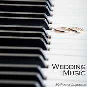 Wedding Music: 30 Piano Classics Songs