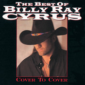 The Best Of Billy Ray Cyrus: Cover To Cover Songs
