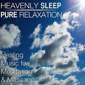 Heavenly Sleep - Pure Relaxation - Healing Music For Meditation & Massage Songs
