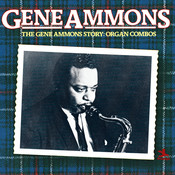 The Gene Ammons Story: Organ Combos Songs