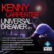 Kenny Carpenter Universal Dreamer Ep 1 Songs