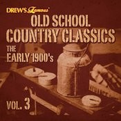 Old School Country Classics: The Early 1900's, Vol. 3 Songs