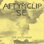 Aftypiclipse (For Jazzfinger) Lp Songs