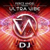 Fierce Angel Presents Ultravibe - Dj Songs