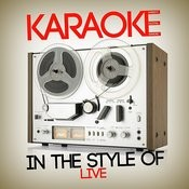 Karaoke (In The Style Of Live) Songs