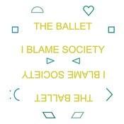 I Blame Society Songs