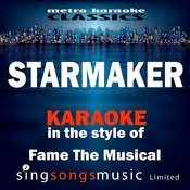 Starmaker (In The Style Of Fame The Musical) [Karaoke Version] - Single Songs