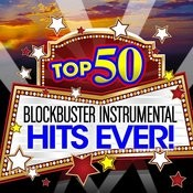 Top 50 Blockbuster Instrumental Hits Ever! Songs