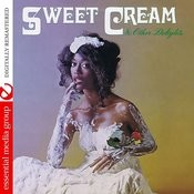 Sweet Cream & Other Delights (Digitally Remastered) Songs
