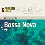 Ambient & Relax: Bossa Nova Songs