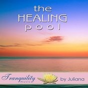 The Healing Pool - Featuring Juliana Songs
