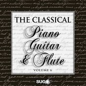 The Classical Piano, Guitar And Flute, Vol. 6 Songs