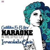 Castillitos En El Aire (In The Style Of Inmaculada Gacia) [Karaoke Version] - Single Songs