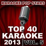 Top 40 Karaoke 2013, Vol. 5 Songs