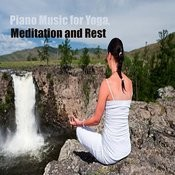 Piano Music For Yoga, Meditation And Rest Songs