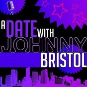 A Date With Johnny Bristol Songs