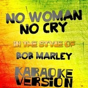 No Woman No Cry (In The Style Of Bob Marley) [Karaoke Version] Song