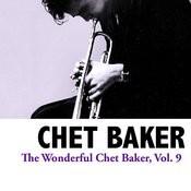 The Wonderful Chet Baker, Vol. 9 Songs