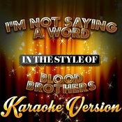 I'm Not Saying A Word (In The Style Of Blood Brothers) [Karaoke Version] Song