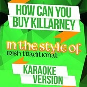 How Can You Buy Killarney (In The Style Of Irish Traditional) [Karaoke Version] Song