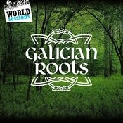 Galician Roots: Best Traditional Folk Music From Galicia & Popular Celtic Sounds Songs