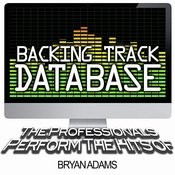 Backing Track Database - The Professionals Perform The Hits Of Bryan Adams (Instrumental) Songs