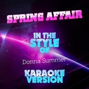 Spring Affair (In The Style Of Donna Summer) [Karaoke Version] - Single Songs
