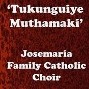 Tukunguiye Muthamaki Songs