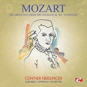 Mozart: Overture From The Abduction From The Seraglio, K. 384 (Digitally Remastered) Songs