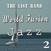 World Fusion Jazz, Vol. 2 (Instrumental) Songs