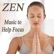 Zen: Music To Help Focus Songs