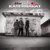 Elkar Estudioa Sesioak - Kasernarat Songs