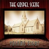 The Gospel Scene, Vol. 8 Songs
