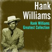 Hank Williams Greatest Collection Songs