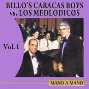 Mano A Mano: Billo's Caracas Boys Vs Los Melódicos Volume 1 Songs