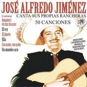 José Alfredo Jiménez Canta Sus Propias Rancheras (50 Canciones) [Remastered] Songs