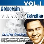 Colección 5 Estrellas. Lucho Gatica. Vol. 1 Songs