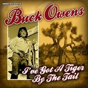 Buck Owens - I've Got A Tiger By The Tail Songs