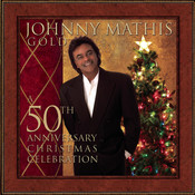 Johnny Mathis Gold: A 50th Anniversary Christmas Celebration Songs