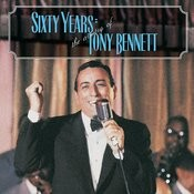 60 Years: The Artistry Of Tony Bennett Songs