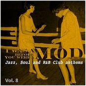 I Was A Mod Before You Were A Mod Vol. 8 Songs