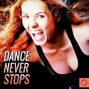 Dance Never Stops Songs
