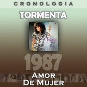 Tormenta Cronología - Amor De Mujer (1987) Songs