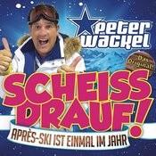 Scheiss Drauf! (...Apres-Ski Ist Einmal Im Jahr) Songs