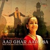 Aaj Ghar Aavo Sa  Songs