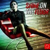 Shine On The Floor, Vol. 2 Songs